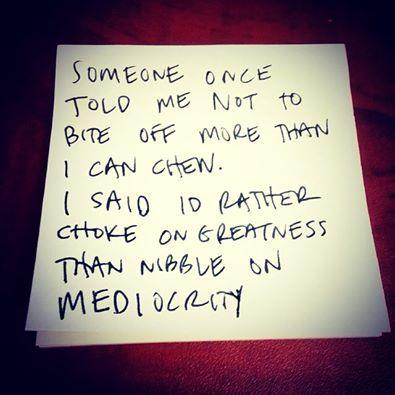 mediocrity, greatness
